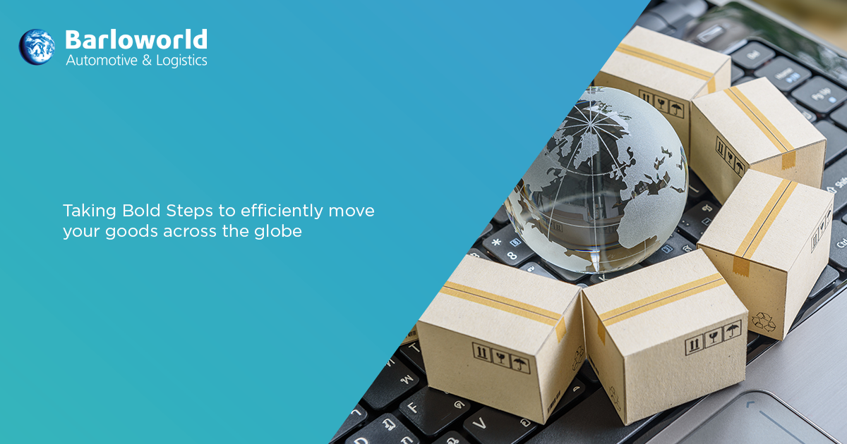 Taking Bold Steps to efficiently move your goods across the globe